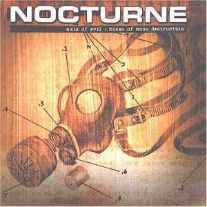Axis of Evil: Mixes of Mass Destruction by Nocturne (2003-05-20)
