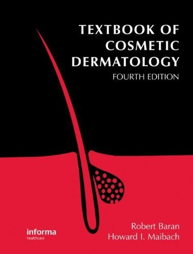 Textbook of Cosmetic Dermatology, Fourth Edition (Series in Cosmetic and Laser Therapy) (2010-10-15)