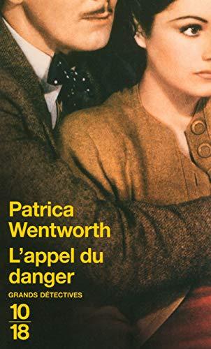 L'appel du danger par Patricia WENTWORTH