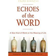 Echoes of the Word: A New Kind of Monk on the Meaning of Life (English Edition)