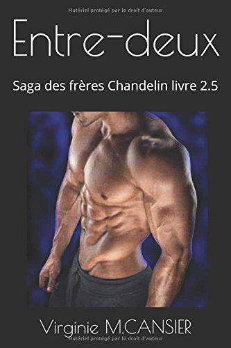 Entre-deux: Saga des frres Chandelin livre 2.5