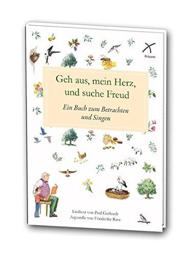 Geh aus, mein Herz, und suche Freud: Ein Buch zum Betrachten und Singen mit Aquarelle von Friederike Rave