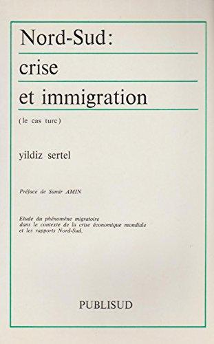 Nord-Sud: Crise et immigration (le cas turc) : étude du phénomène migratoire dans le contexte de la crise économique mondiale et les rapports Nord-Sud