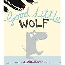 Good Little Wolf by Nadia Shireen (2-Jun-2011) Paperback