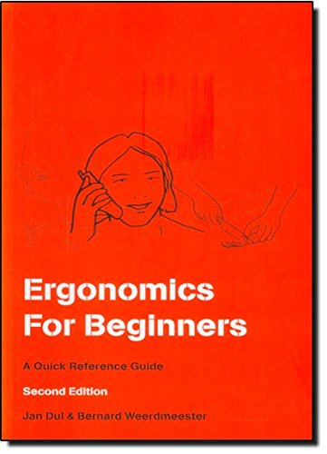 Ergonomics For Beginners: A Quick Reference Guide, Second Edition por Jan Dul
