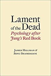 Lament of the Dead: Psychology After Jung's Red Book by James Hillman (2013-08-26)