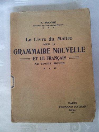 Le livre du maître pour la grammaire nouvelle et le français au cours moyen.