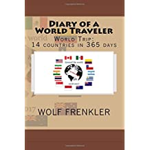 Diary of a world traveler: Worldtrip: 14 countries in 365 days