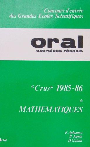 Crus... de mathématiques (Concours d'entrée des grandes écoles scientifiques) par Daniel Guinin