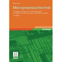 Mikroprozessortechnik: Grundlagen, Architekturen, Schaltungstechnik und Betrieb von Mikroprozessoren und Mikrocontrollern (German Edition)