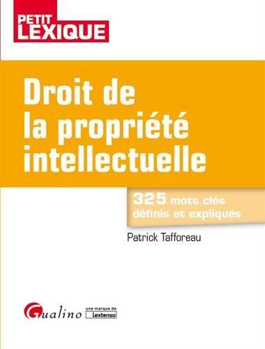 Droit de la propriété intellectuelle par Patrick Tafforeau
