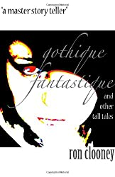 Gothique Fantastique: And Other Tall Tales
