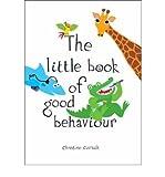 The Little Book of Good Behaviour