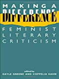 Making a Difference: Feminist Literary Criticism (New Accents)