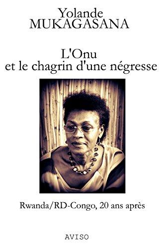 L'Onu et le chagrin d'une négresse. Rwanda/RD-Congo, 20 ans après.