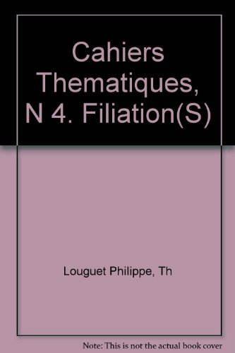 Cahiers Thematiques, N 4. Filiation(S)