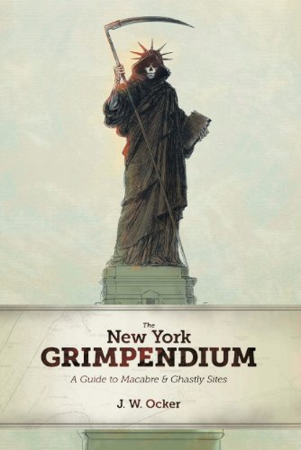 The New York Grimpendium: A Guide to Macabre and Ghastly Sites in New York State (English Edition) por J. W. Ocker