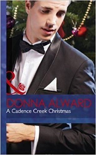 A Cadence Creek Christmas (Mills & Boon Largeprint Romance) by Donna Alward (2014-03-07)