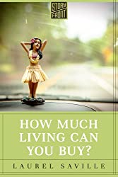 How Much Living Can You Buy? (A Short Story)