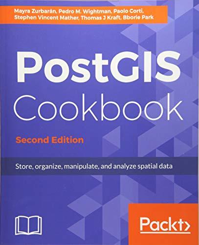 PostGIS Cookbook, Second Edition por Pedro Wightman
