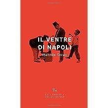Il ventre di Napoli: (Edizione Integrale)