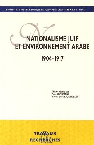 Nationalisme juif et environnement arabe (1904-1917) par Sobhi Boustani, Françoise Saquer-Sabin, Collectif