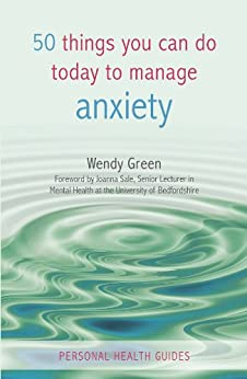 50 Things You Can Do Today To Manage Anxiety (Personal Health Guides) by [Green, Wendy]