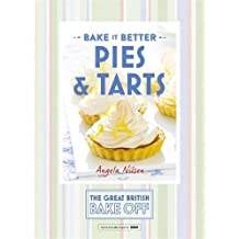 Great British Bake Off – Bake it Better (No.3): Pies & Tarts