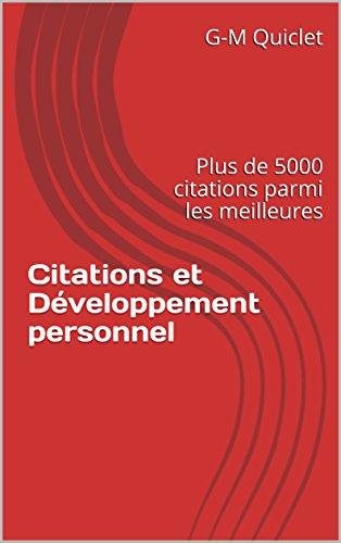 Citations et Développement personnel: Plus de 5000 citations parmi les meilleures par Patricia Flandre