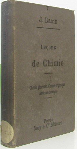 Leçons de Chimie - Chimie générale, chimie organique, analyse chimique par Basin