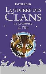 Guerre des Clans Hors-série - La promesse de l'Élu de Erin HUNTER