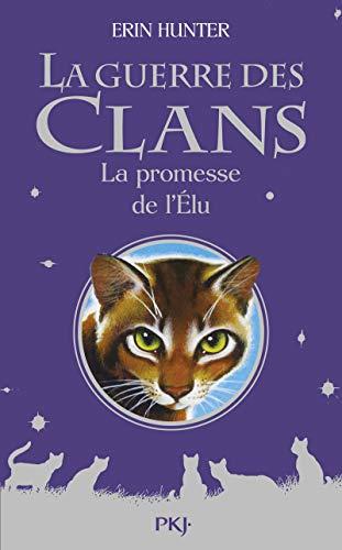 Guerre des Clans Hors-série : La promesse de l'Élu par Erin HUNTER