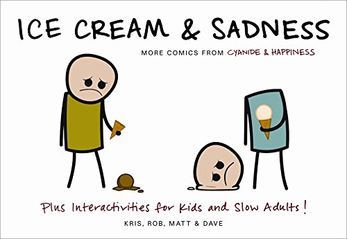 Ice Cream & Sadness: More Comics from Cyanide & Happiness por Kris Wilson