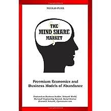 The Mind Share Market: Freemium Economics and Business Models of Abundance