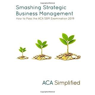 Smashing Strategic Business Management: How to Pass the ACA SBM Examination 2019