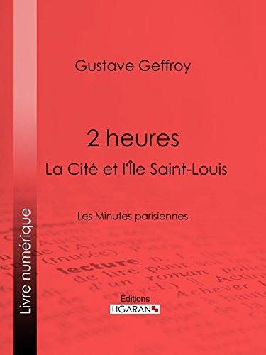 2 heures : La Cité et l'Île Saint-Louis: Les Minutes parisiennes