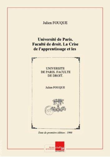 Université de Paris. Faculté de droit. La Crise de l'apprentissage et les progrès de l'enseignement professionnel. Thèse pour le doctorat... par Julien Fouqué,... [Edition de 1900]