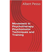 Movement In Psychotherapy: Psychomotor Techniques and Training (English Edition)