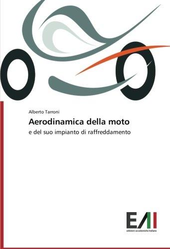 Aerodinamica della moto: e del suo impianto di raffreddamento