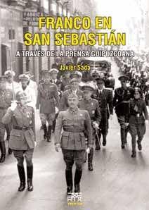 Franco en San Sebastián: A través de la prensa guipuzcoana (Easo)