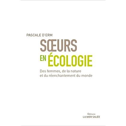 Sœurs en écologie: Des femmes, de la nature et du réenchantement du monde