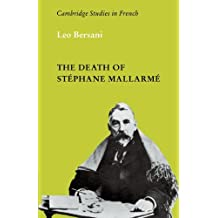 The Death of Stephane Mallarme (Cambridge Studies in French) by Leo Bersani (2009-07-23)
