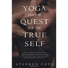 Yoga and the Quest for the True Self by Stephen Cope (April 30, 2001) Paperback