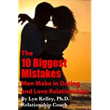 The 10 Biggest Mistakes Men Make in Dating and Love Relationships (English Edition)