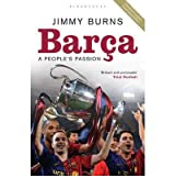 Barca A People's Passion by Burns, Jimmy ( Author ) ON Jul-31-2009, Paperback