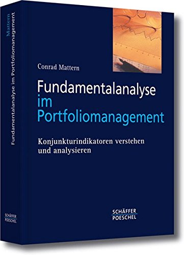 Fundamentalanalyse im Portfoliomanagement: Konjunkturindikatoren verstehen und analysieren