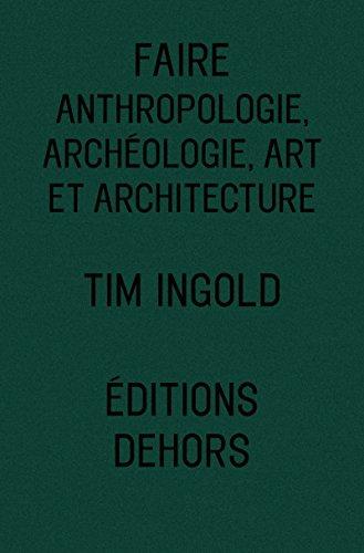faire-anthropologie-archeologie-art-et-architecture