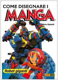 Come disegnare i manga. Ediz. illustrata