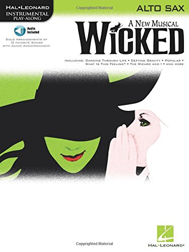 Wicked: A New Musical For Alto Sax [With Cd (Audio)] (Hal Leonard Instrumental Play-Along)