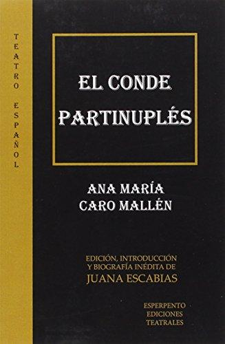 Conde Partinuplés, El (TEATRO ESPAÑOL) por Ana María Caro Mallén